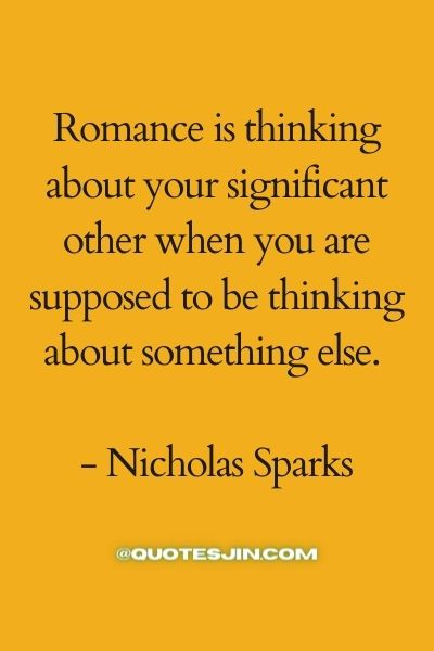 Romance is thinking about your significant other when you are supposed to be thinking about something else. - Love of My Life Quotes