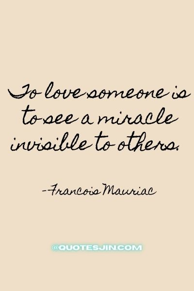 To love someone is to see a miracle invisible to others. - Love of My Life Quotes